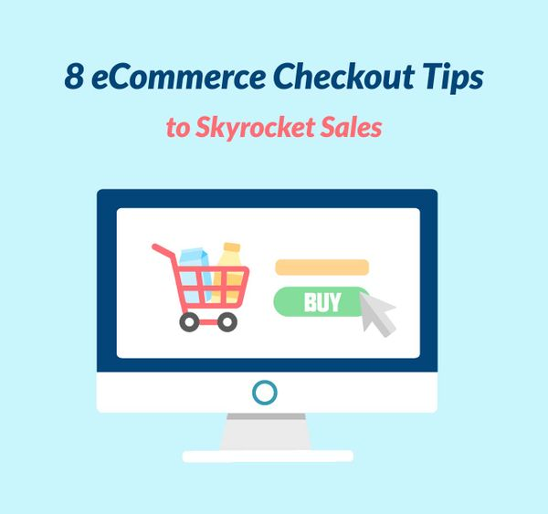 8 Checkout Tips to Skyrocket Ecommerce Sales