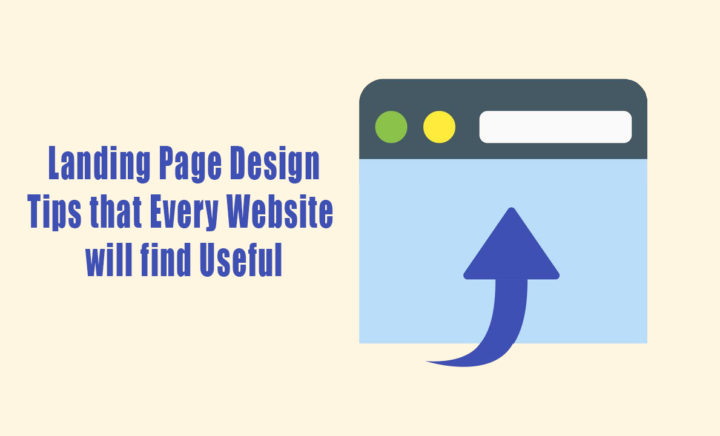 Landing Page Design Tips that Every Website will find Useful