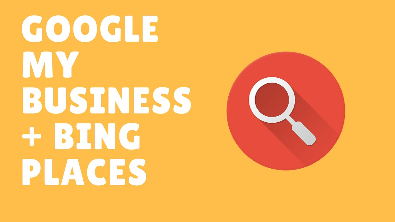 Google My Business and Bing Places for Business